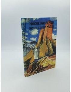 MOCHE RABBENOU (notre maitre Moïse)