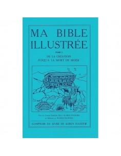 MA BIBLE ILLUSTRÉE - TOME I